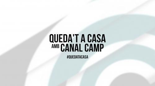 Queda't a casa amb Canal Camp