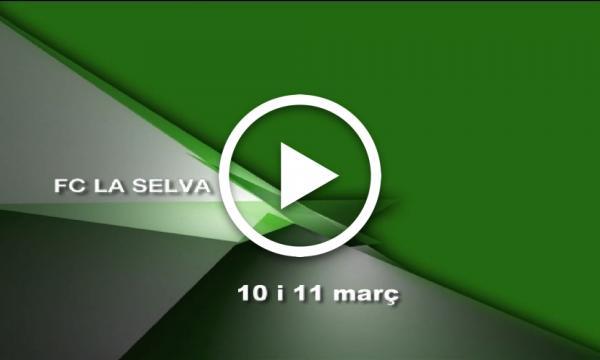 FC la Selva. Partits 10 i 11 març