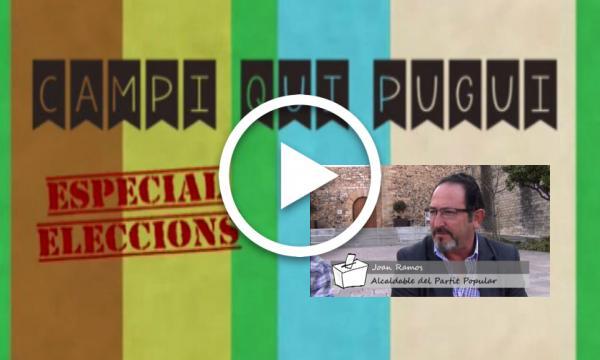 CAMPI QUI PUGUI Especial Eleccions. PP Joan Ramos