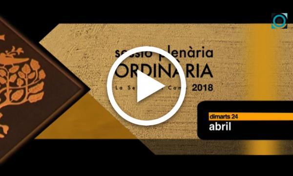 Ple ordinari 24/04/2018 (Part 1)