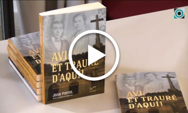 """Joan Pinyol i la seva batalla contra l'ombra del Valle de los Caídos, al llibre """"Avi et trauré d'aquí!"""""""